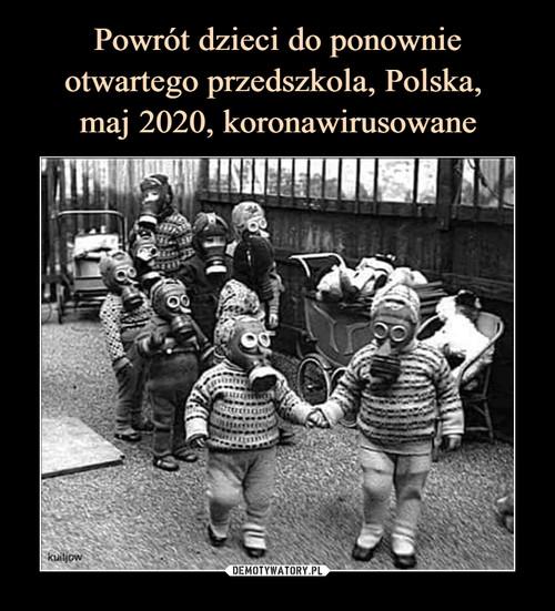 Powrót dzieci do ponownie otwartego przedszkola, Polska,  maj 2020, koronawirusowane