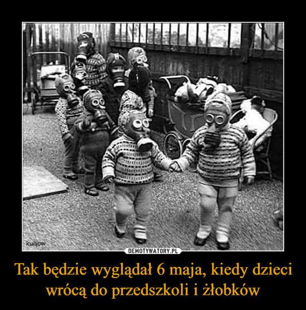 Tak będzie wyglądał 6 maja, kiedy dzieci wrócą do przedszkoli i żłobków –
