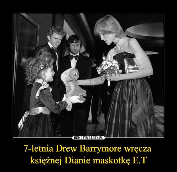 7-letnia Drew Barrymore wręcza księżnej Dianie maskotkę E.T –