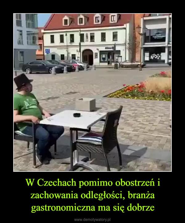 W Czechach pomimo obostrzeń i zachowania odległości, branża gastronomiczna ma się dobrze –