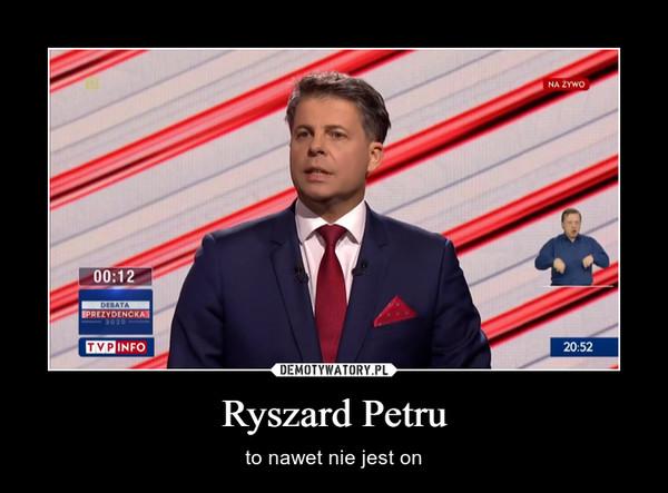 Ryszard Petru – to nawet nie jest on