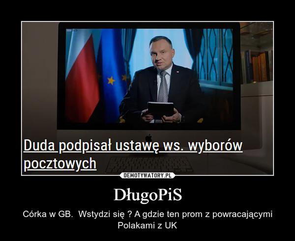 DługoPiS – Córka w GB.  Wstydzi się ? A gdzie ten prom z powracającymi Polakami z UK