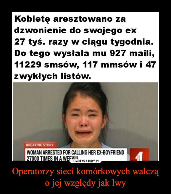 Operatorzy sieci komórkowych walcząo jej względy jak lwy –  Kobietę aresztowano za dzwonienie do swojego ex 27 tyś. razy w ciągu tygodnia. Do tego wysłała mu 927 maili, 11229 smsów, 117 mmsów i 47 zwykłych listów.
