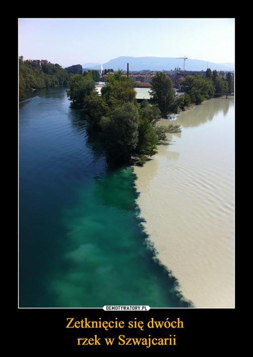 Zetknięcie się dwóch  rzek w Szwajcarii