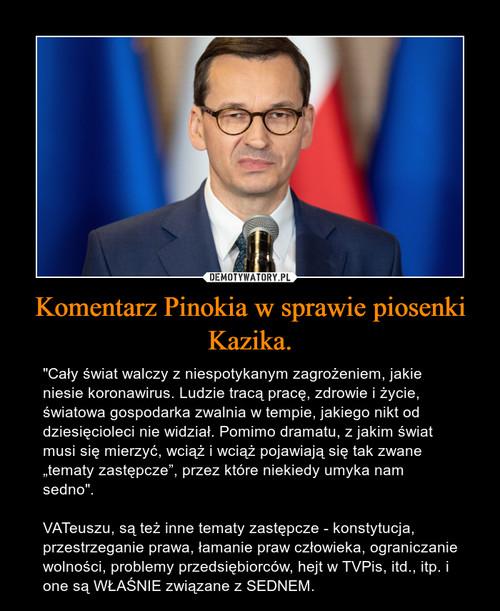 Komentarz Pinokia w sprawie piosenki Kazika.
