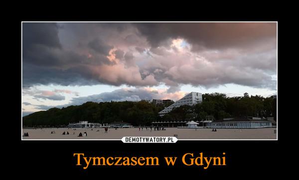 Tymczasem w Gdyni –