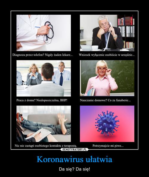 Koronawirus ułatwia