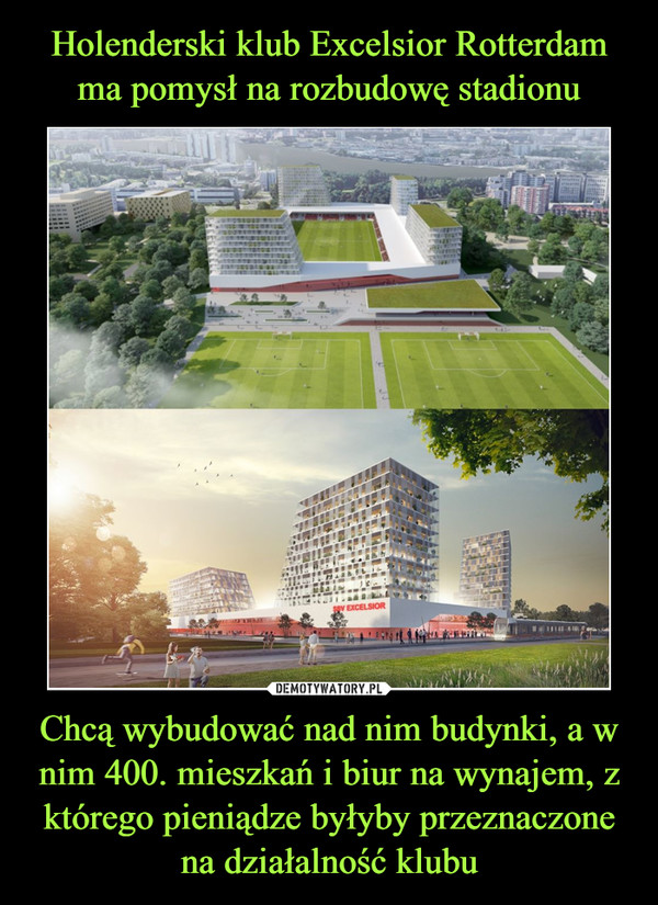 Chcą wybudować nad nim budynki, a w nim 400. mieszkań i biur na wynajem, z którego pieniądze byłyby przeznaczone na działalność klubu –