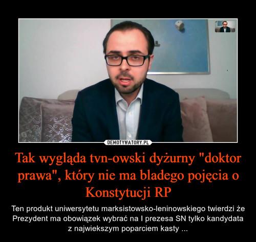 """Tak wygląda tvn-owski dyżurny """"doktor prawa"""", który nie ma bladego pojęcia o Konstytucji RP"""
