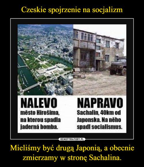 Czeskie spojrzenie na socjalizm Mieliśmy być drugą Japonią, a obecnie zmierzamy w stronę Sachalina.