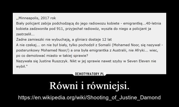 Równi i równiejsi. – https://en.wikipedia.org/wiki/Shooting_of_Justine_Damond