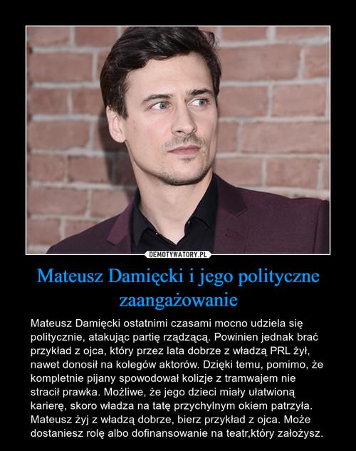 Mateusz Damięcki i jego polityczne zaangażowanie