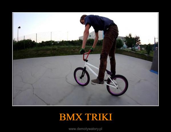 BMX TRIKI –