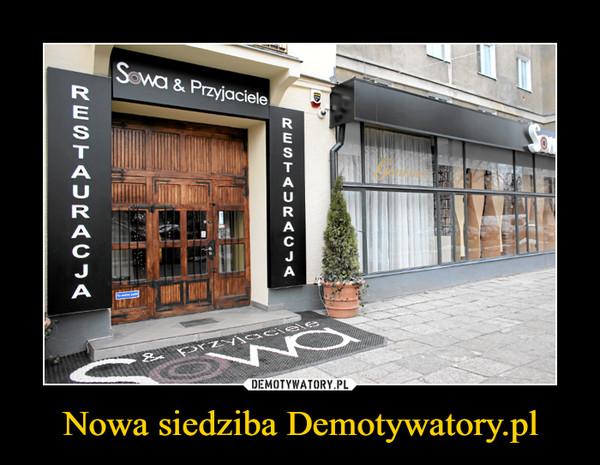 Nowa siedziba Demotywatory.pl –