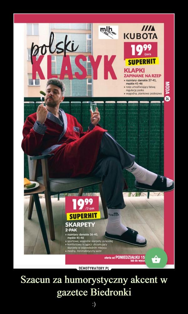 Szacun za humorystyczny akcent w gazetce Biedronki – :)