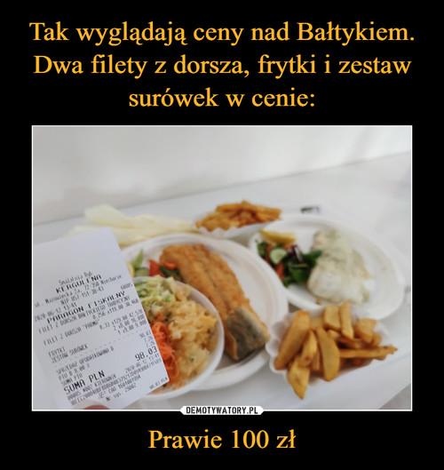 Tak wyglądają ceny nad Bałtykiem. Dwa filety z dorsza, frytki i zestaw surówek w cenie: Prawie 100 zł