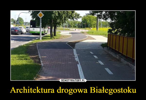 Architektura drogowa Białegostoku –
