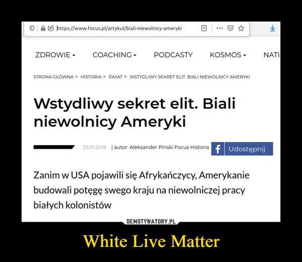 White Live Matter –