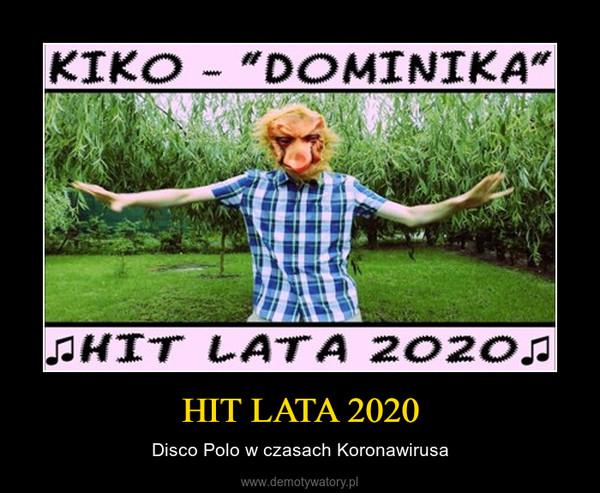 HIT LATA 2020 – Disco Polo w czasach Koronawirusa