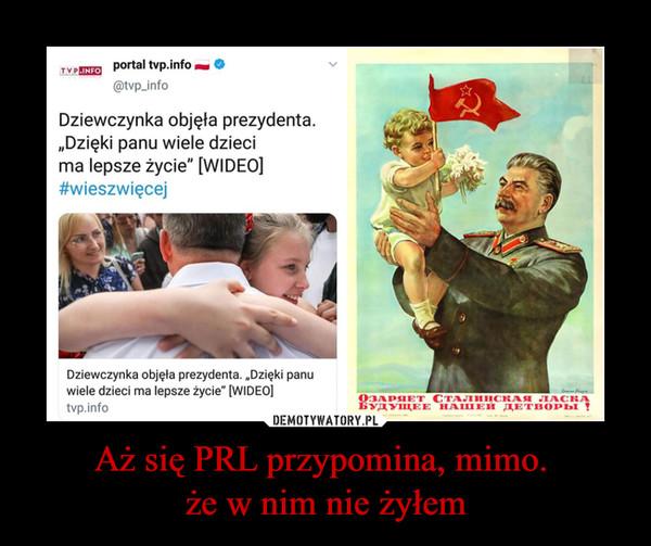 """Aż się PRL przypomina, mimo. że w nim nie żyłem –  Dziewczynka objęla prezydenta. """"Dzięki panu wiele dzieci ma lepsze życie"""" [WIDEO] #wieszwięcej"""