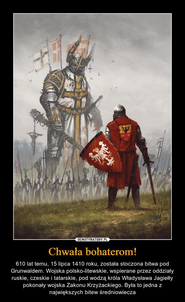 Chwała bohaterom! – 610 lat temu, 15 lipca 1410 roku, została stoczona bitwa pod Grunwaldem. Wojska polsko-litewskie, wspierane przez oddziały ruskie, czeskie i tatarskie, pod wodzą króla Władysława Jagiełły pokonały wojska Zakonu Krzyżackiego. Była to jedna z największych bitew średniowiecza