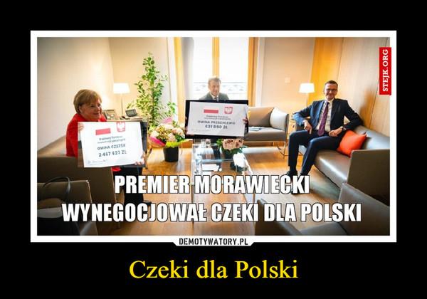 Czeki dla Polski –