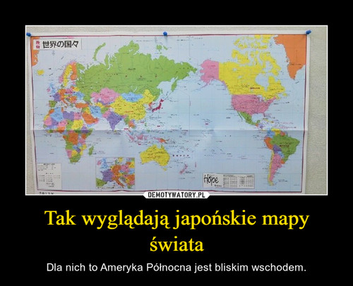 Tak wyglądają japońskie mapy świata