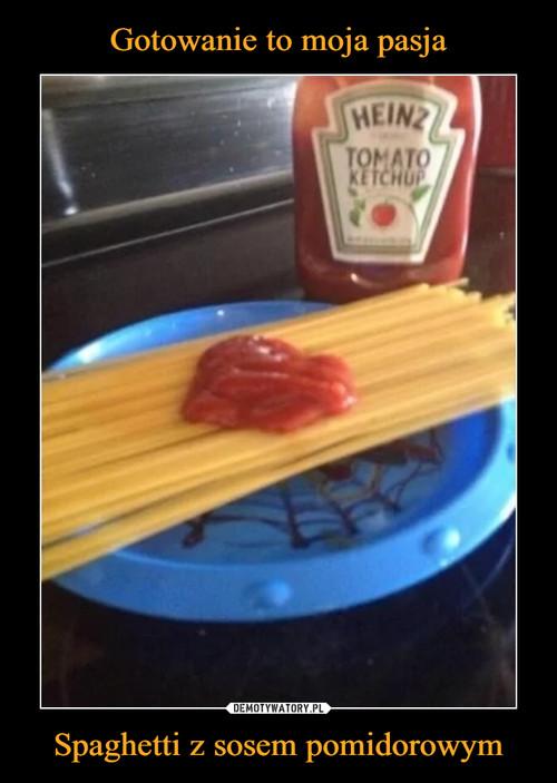 Gotowanie to moja pasja Spaghetti z sosem pomidorowym