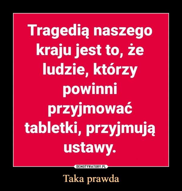 Taka prawda –