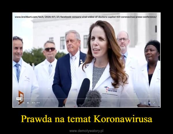 Prawda na temat Koronawirusa –