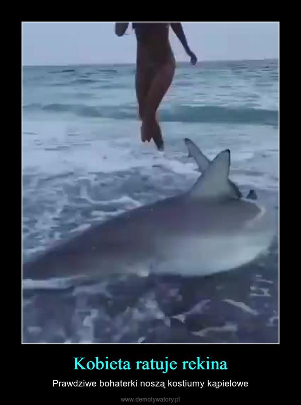 Kobieta ratuje rekina – Prawdziwe bohaterki noszą kostiumy kąpielowe