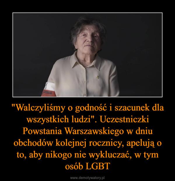 """""""Walczyliśmy o godność i szacunek dla wszystkich ludzi"""". Uczestniczki Powstania Warszawskiego w dniu obchodów kolejnej rocznicy, apelują o to, aby nikogo nie wykluczać, w tym osób LGBT –"""