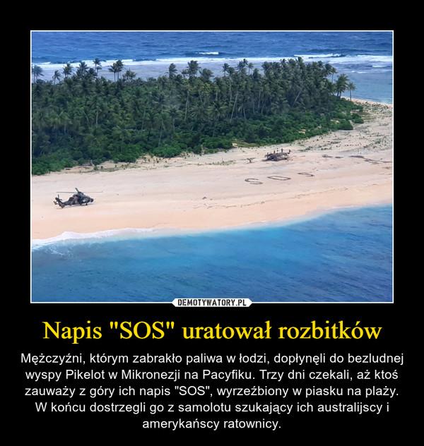 """Napis """"SOS"""" uratował rozbitków"""