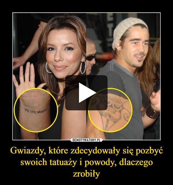 Gwiazdy, które zdecydowały się pozbyć swoich tatuaży i powody, dlaczego zrobiły –