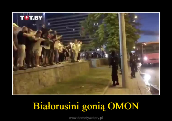 Białorusini gonią OMON –