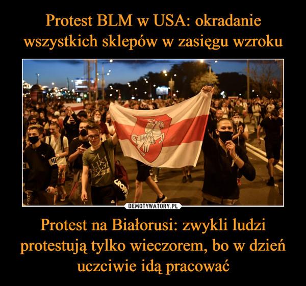 Protest na Białorusi: zwykli ludzi protestują tylko wieczorem, bo w dzień uczciwie idą pracować –