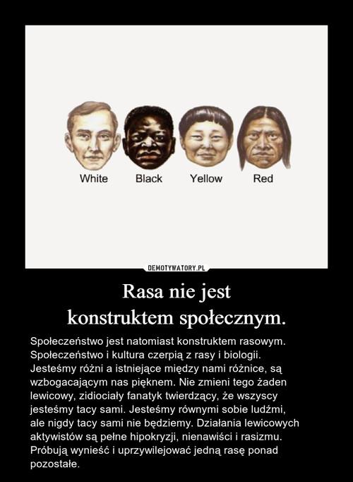 Rasa nie jest konstruktem społecznym.