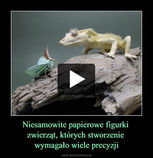 Niesamowite papierowe figurki zwierząt, których stworzenie wymagało wiele precyzji –