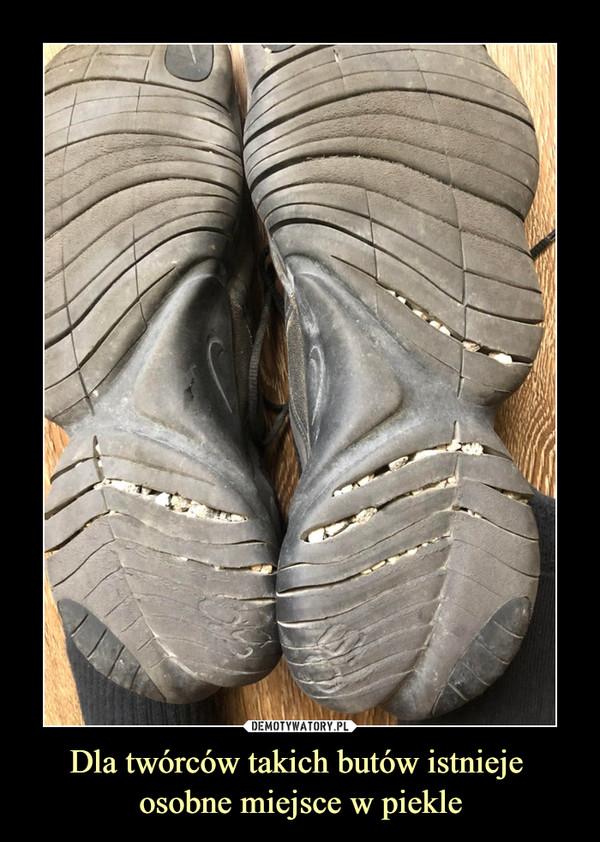 Dla twórców takich butów istnieje osobne miejsce w piekle –