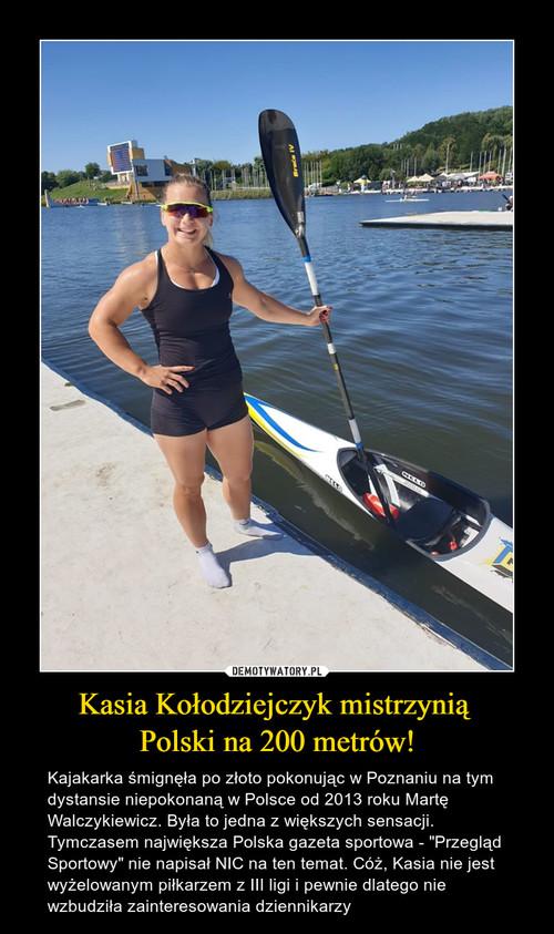 Kasia Kołodziejczyk mistrzynią  Polski na 200 metrów!
