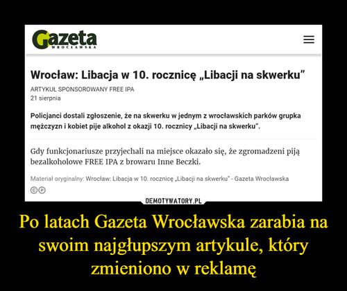 Po latach Gazeta Wrocławska zarabia na swoim najgłupszym artykule, który zmieniono w reklamę