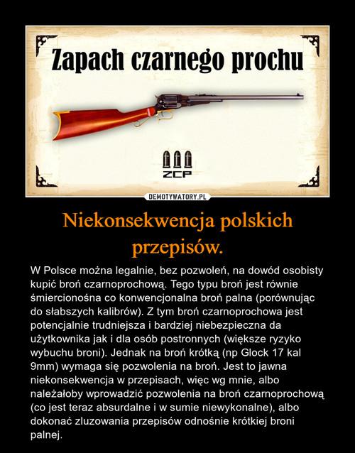Niekonsekwencja polskich przepisów.