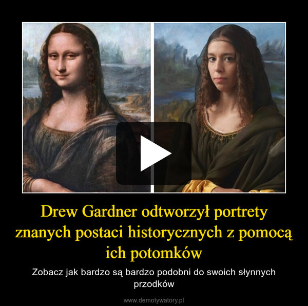 Drew Gardner odtworzył portrety znanych postaci historycznych z pomocą ich potomków – Zobacz jak bardzo są bardzo podobni do swoich słynnych przodków