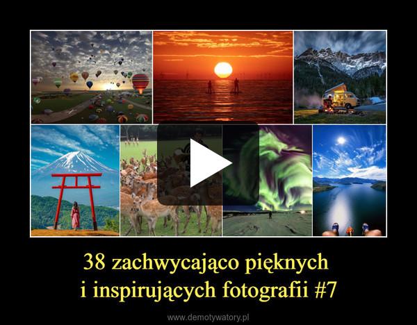 38 zachwycająco pięknych i inspirujących fotografii #7 –