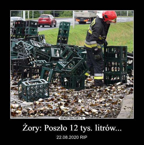 Żory: Poszło 12 tys. litrów...