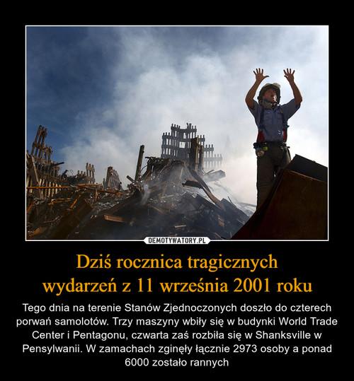 Dziś rocznica tragicznych wydarzeń z 11 września 2001 roku