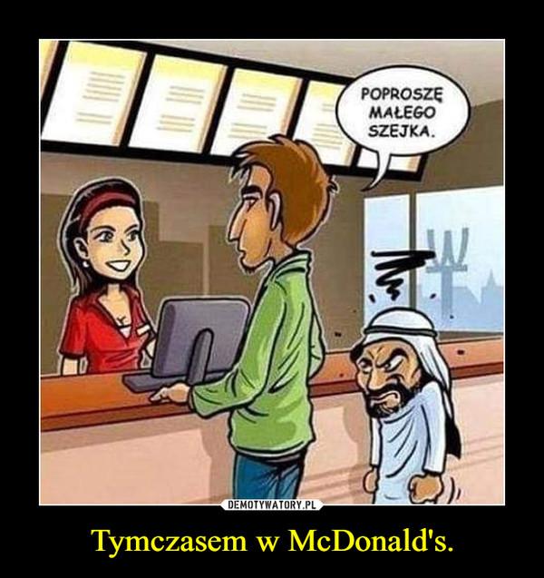 Tymczasem w McDonald's. –
