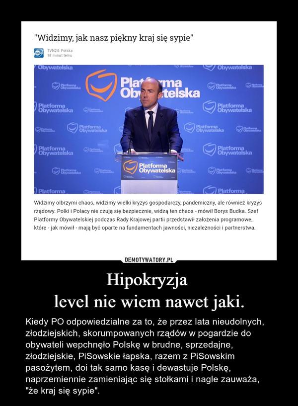 """Hipokryzja level nie wiem nawet jaki. – Kiedy PO odpowiedzialne za to, że przez lata nieudolnych, złodziejskich, skorumpowanych rządów w pogardzie do obywateli wepchnęło Polskę w brudne, sprzedajne, złodziejskie, PiSowskie łapska, razem z PiSowskim pasożytem, doi tak samo kasę i dewastuje Polskę, naprzemiennie zamieniając się stołkami i nagle zauważa, """"że kraj się sypie""""."""