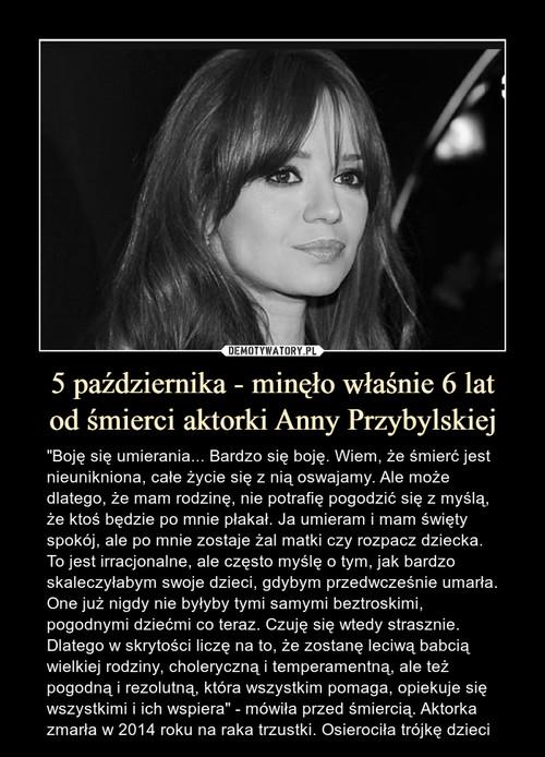 5 października - minęło właśnie 6 lat od śmierci aktorki Anny Przybylskiej