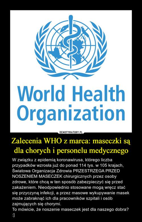Zalecenia WHO z marca: maseczki są dla chorych i personelu medycznego